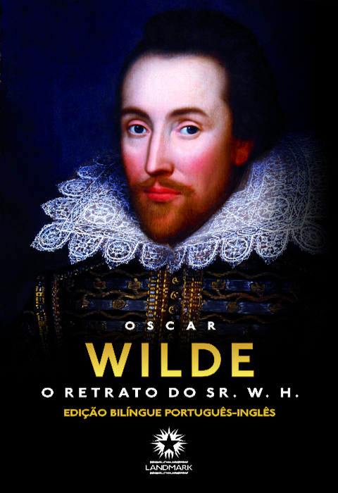 O Retrato do Sr. W. H. : The Portrait of Mr. W. H.