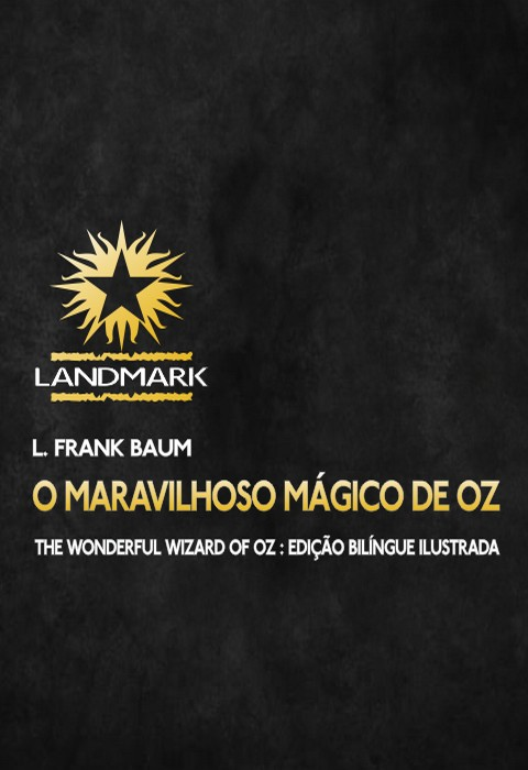 O Maravilhoso Mágico de Oz: The Wonderful Wizard of Oz
