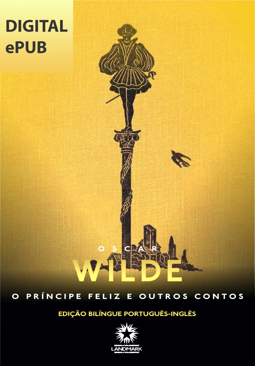 O Príncipe Feliz e outros contos: THE HAPPY PRINCE AND OTHER TALES